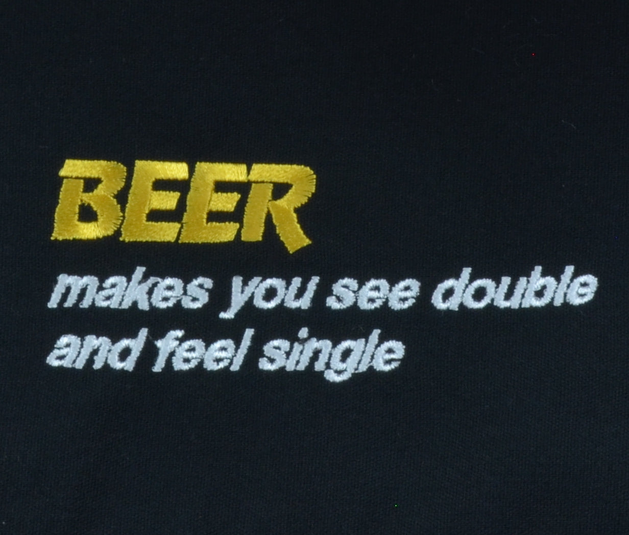 BEER Makes You See Double And Feel Single - French Press Linens