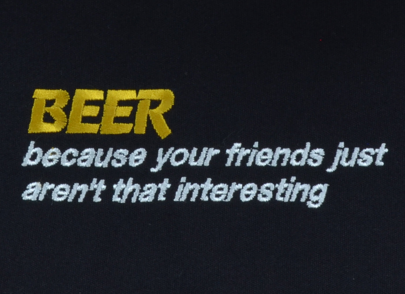 BEER Because Your Friends Just Aren't That Interesting - French Press Linens