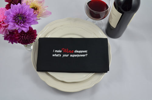 I Make WINE Disappear, What's Your Superpower - French Press Linens