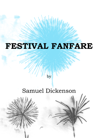 Dickenson — Festival Fanfare (2016) — Complete Score and Parts