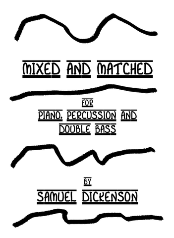 Dickenson — Mixed and Matched (2013) — Piano, Percussion, Double Bass