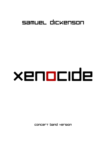 Dickenson — Xenocide (2016) — Concert Band Version — Score Only