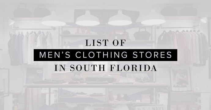 Men's Clothing Stores In South Florida