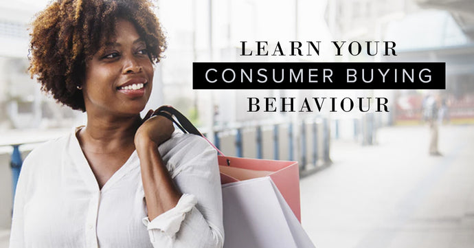 Learn Your Consumer Buying Behavior