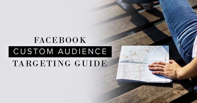 Facebook Audience Targeting Guide & Ad Checklist