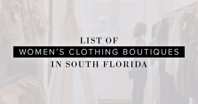Women's Clothing Boutiques In South Florida