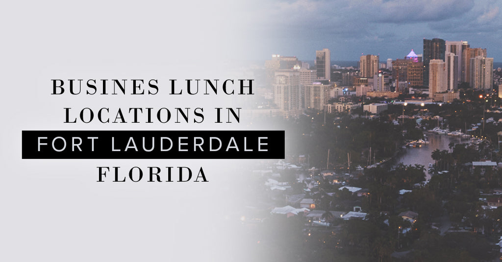 Best Business Lunch Dining Locations In Fort Lauderdale, Florida Hickey Media