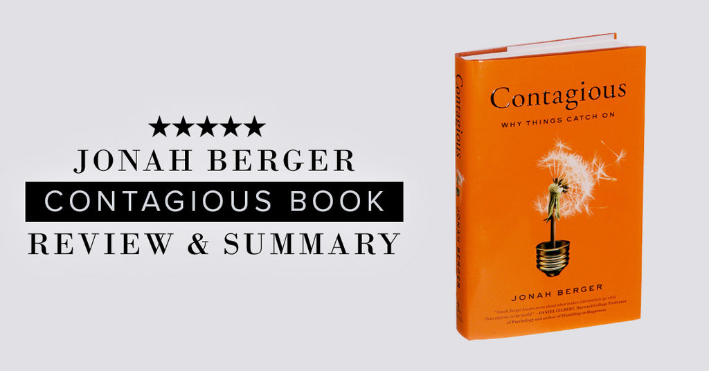Jonah Berger Contagious Why Things Catch On Book Summary & Review Hickey Media