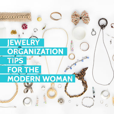 Jewelry organization tips for the modern woman