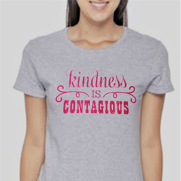 "Ladies ""Kindness is Contagious"" T-Shirt in White or Gray"