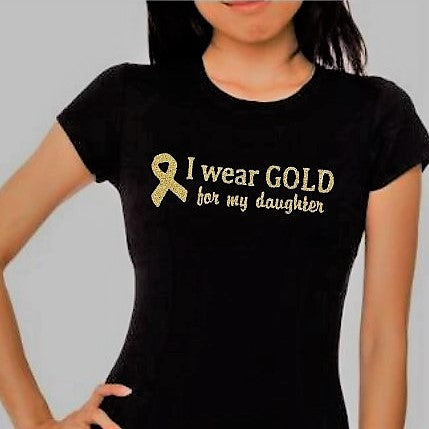 "LADIES'  ""I wear GOLD for my daughter"" Cotton Tee"