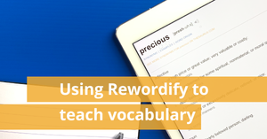 Using Rewordify to teach vocabulary