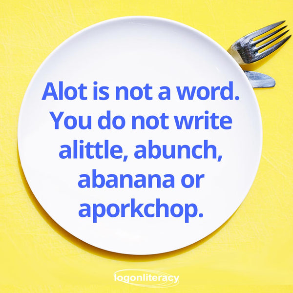 Alot is not a word. You do not write alittle, abunch, abanana, or aporkchop.