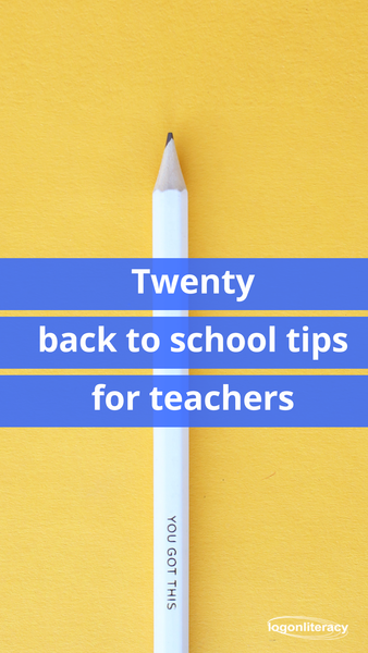 Twenty back to school tips for teachers | logonliteracy