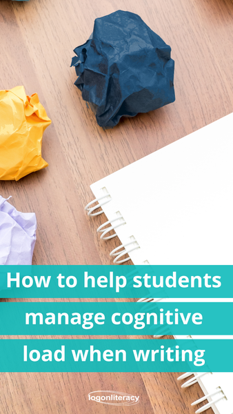 How to help students manage cognitive load when writing