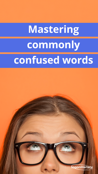 Mastering commonly confused words | Logonliteracy