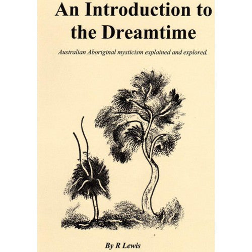 """An Introduction to the Dreamtime"" by R. Lewis"