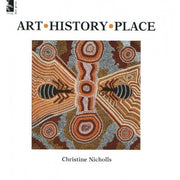 """Art, History, Place"" by Christine Nicholls"