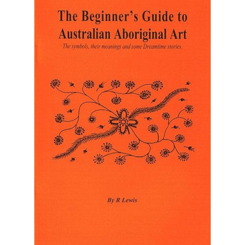 """The Beginners Guide to Aboriginal Art"" by R. Lewis"