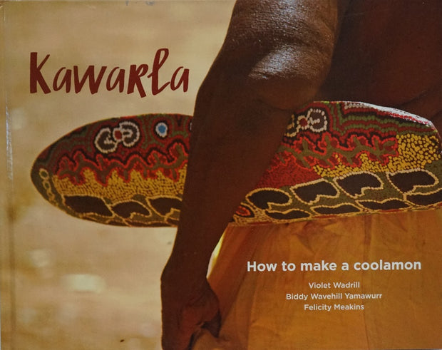 "DM2018 ""Kawarla: How to make  Coolamon"" by Violet Wadrill, Biddy Wavehill Yamawurr and Felicity Meakins"