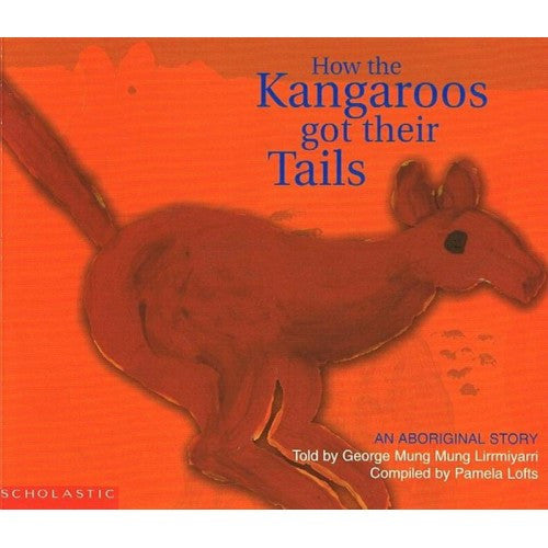 """How the Kangaroos got their Tails"" by Pamela Lofts"