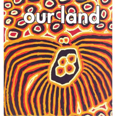 """Our Land"" by National Gallery of Australia"