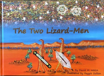 The Two Lizard Men by David M. Welch, Illustrated by Reggie Sultan