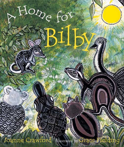 """A Home for Bilby' by Joanne Crawford"