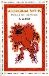Aboriginal Myths- Tales of Dreamtime