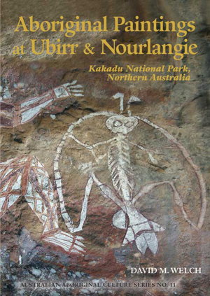 """Aboriginal Paintings at Ubirr & Nourlangie"" by David M. Welch"