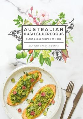 Australian Bush Superfoods: Plant-based Recipes at Home