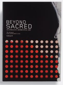 """Beyond Sacred II: Australian Aboriginal Art"" the collection of Colin and Elizabeth Laverty"