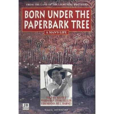 """Born Under the Paperbark Tree"" by Bill Harney"