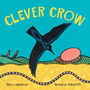 The Clever Crow by  Nina Lawrence &  Bronwyn Bancroft
