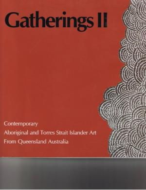"""Gatherings II: Contemporary Aboriginal and Torres Strait Islander Art from Queensland Australia"" by Marion Demozay"