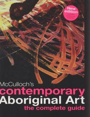 Contemporary Aboriginal Art by Susan McCulloch, Emily McCulloch Childs