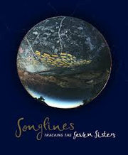 Songlines: Tracking the Seven Sisters - Margo Neale