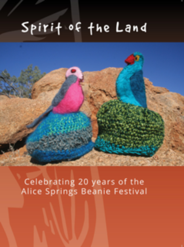 """Spirit of the Land: Celebrating 20 years of the Alice Springs Beanie Festival"" Book"