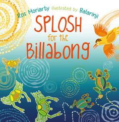 """Splosh for the Billabong"" by Ros Moriarty"