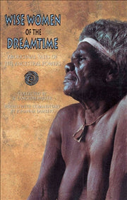 """Wise Women of the Dreamtime: Aboriginal Tales of the Ancestral Powers"" by K. Langloh Parker"