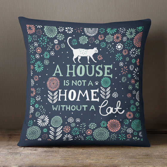 A House Is Not A Home Without A Cat by Vicky Yorke Designs - 45cm Cushion