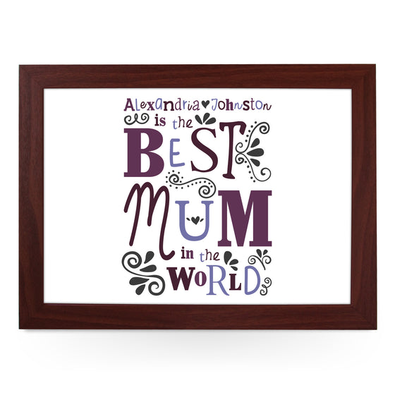 Personalised Best Mum In The World Lap Tray - L0491