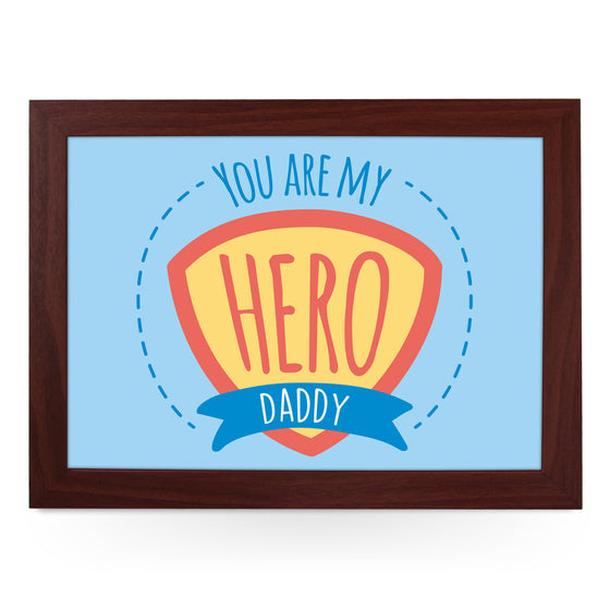 You Are My Hero Daddy Lap Tray - L0736