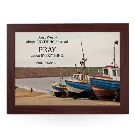 Dont Worry, Pray Print Lap Tray - L4000