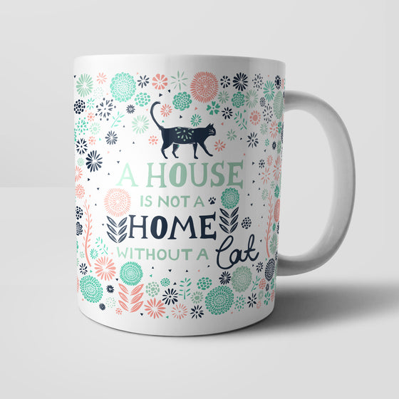 A House Is Not A Home Without A Cat Mug by Vicky Yorke Designs