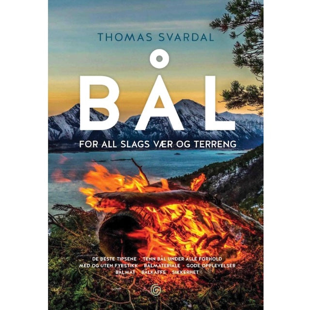 BÅL - FOR ALL SLAGS VÆR OG TERRENG – AV THOMAS SVARDAL
