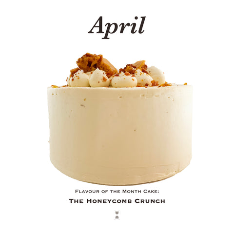 The April 2021 Flavour of the Month Cake: The Honeycomb Crunch