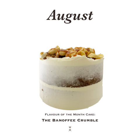 The August 2020 Flavour of the Month Cake: The Banoffee Crumble