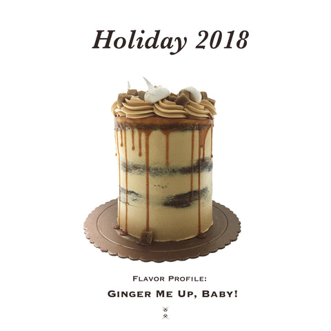 "Holiday 2018: ""Ginger Me Up, Baby!"""