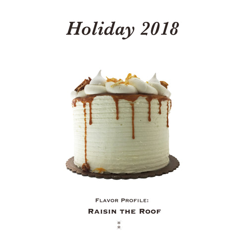 Holiday 2018: Raisin the Roof